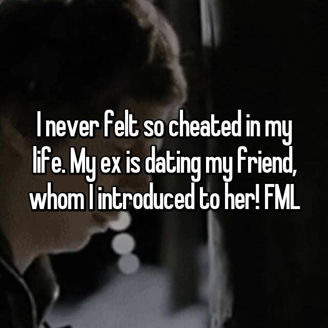 my ex gf is dating my friend