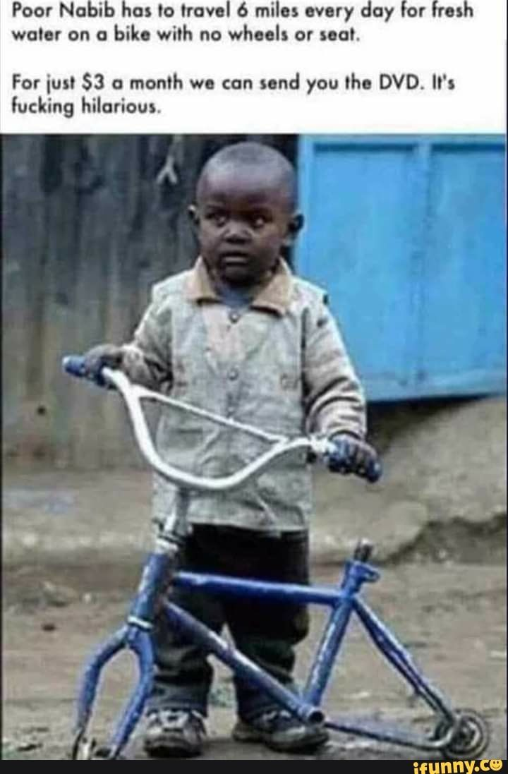 Picture memes UXNNPnY67: 1 comment — iFunny Poor Nabib hos 'o Novel 6 mules every day for fresh wuler on a bike with no wheel: or soo! For [us! $3 a month we con umd you tho DVD, ll's – popular memes on the site