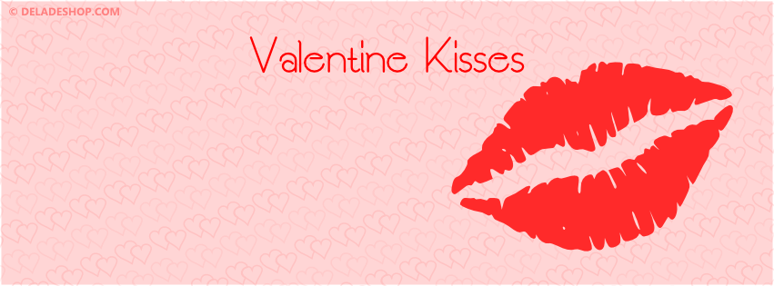 Valentine Facebook Cover : VALENTINE KISSES by @DELADE SHOP #valentine #kiss #lips #facebook #cover #deladeshop
