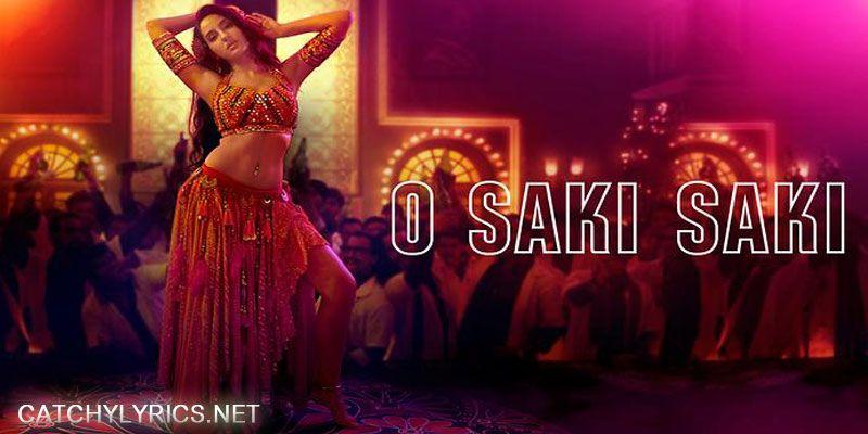 O Saki Saki Lyrics Batla House 2019 Catchy Lyrics Saki Popular Song Lyrics Bollywood Music Videos