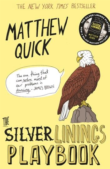 The Silver Linings Playbook Ebook By Matthew Quick Rakuten Kobo In 2020 Silver Linings Playbook Silver Lining This Book