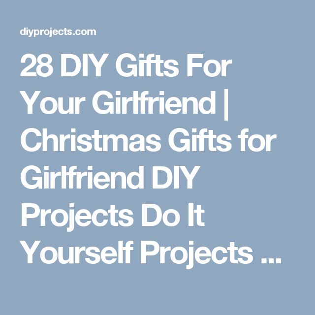 28 diy gifts for your girlfriend christmas gifts for girlfriend 28 diy gifts for your girlfriend christmas gifts for girlfriend diy projects do it yourself solutioingenieria Gallery