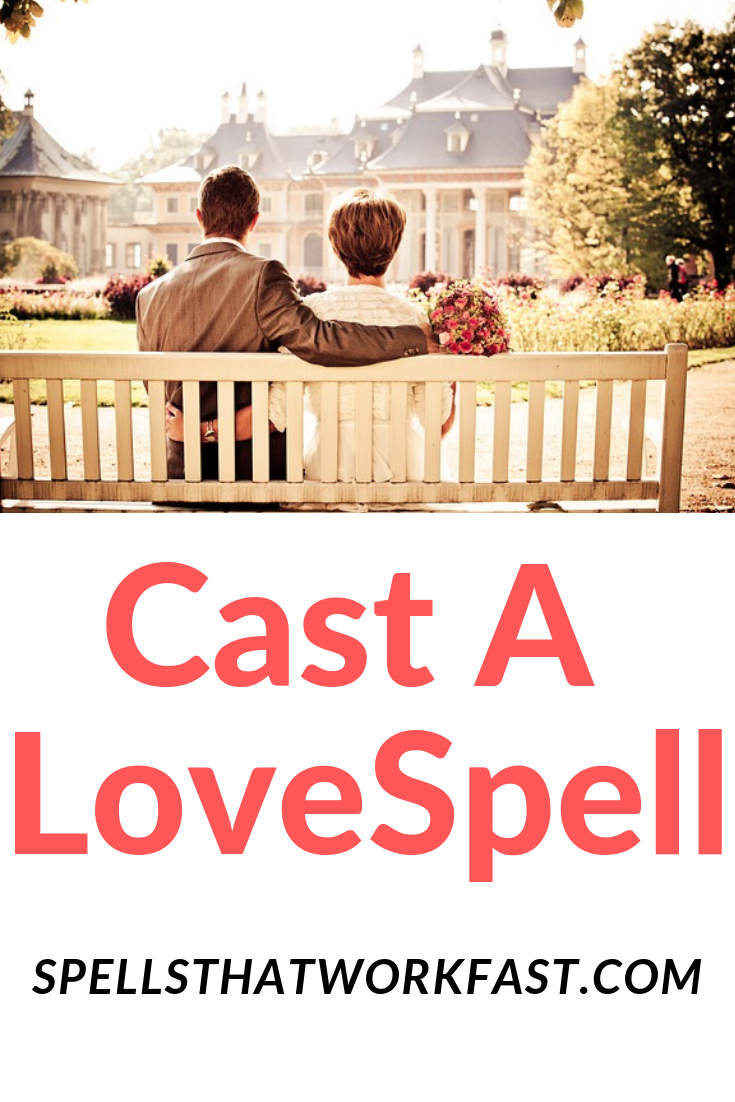 Cast a love spell, How to cast a love spell with a picture, How to