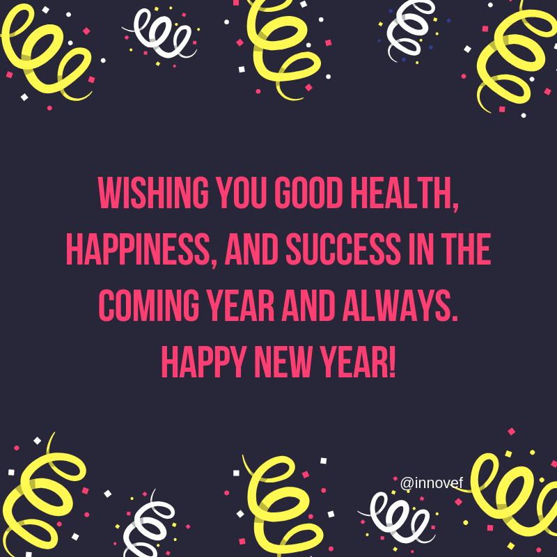 Wishing You Good Health Happiness And Success In The Coming Year
