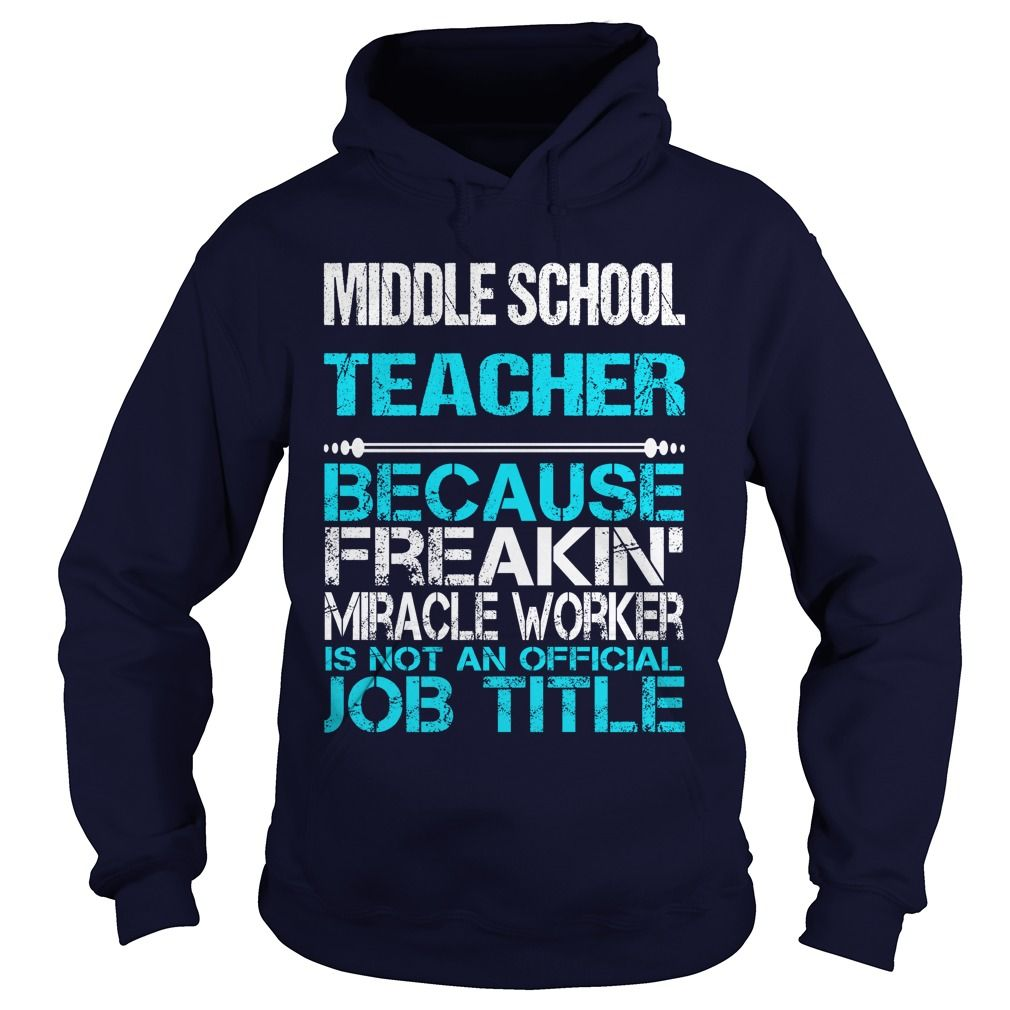 MIDDLE SCHOOL TEACHER Only Because Freaking Awesome Is Not An Official Job Title T-Shirts, Hoodies. CHECK PRICE ==► https://www.sunfrog.com/LifeStyle/MIDDLE-SCHOOL-TEACHER-FREAKIN-Navy-Blue-Hoodie.html?id=41382
