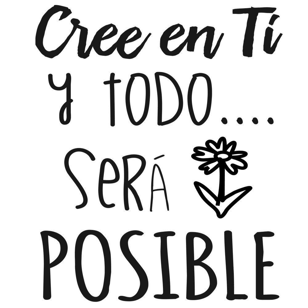 Frase Vinilo Cree En Ti Y Todo Será Posible Vinilos