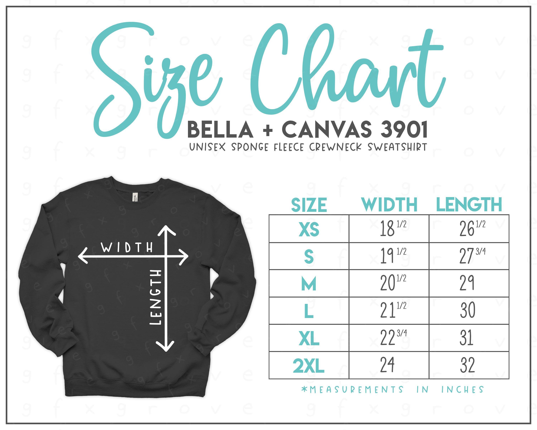 Bella + Canvas 3901 Size Chart * Bella Canvas Crewneck Sweatshirt Size Chart * Bella Canvas Sweatshirt Size Chart * BC3901
