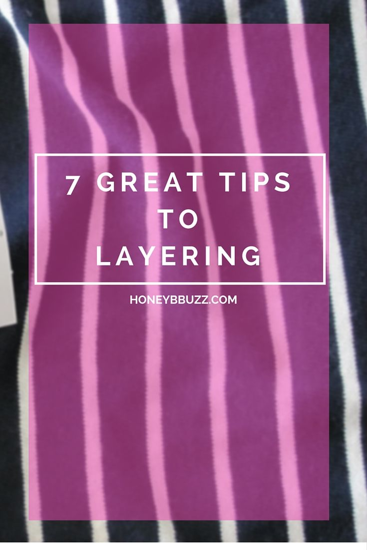 7 Greatest Steps to Layering