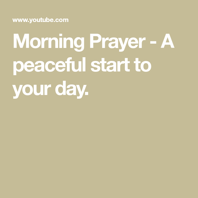 Morning Prayer - A peaceful start to your day. | Morning