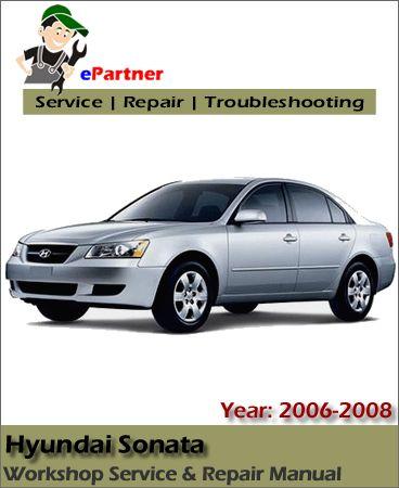 download hyundai sonata service repair manual 2006 2008 hyundai rh pinterest com 2008 hyundai sonata repair manual 2008 hyundai sonata manual for sunroof