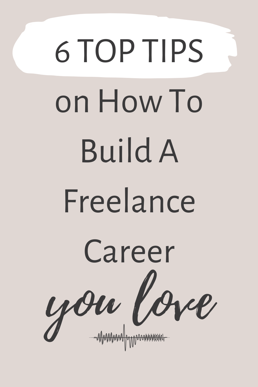 6 Top Tips On How To Build A Freelance Career You Love Music Colleges Teaching Jobs Career