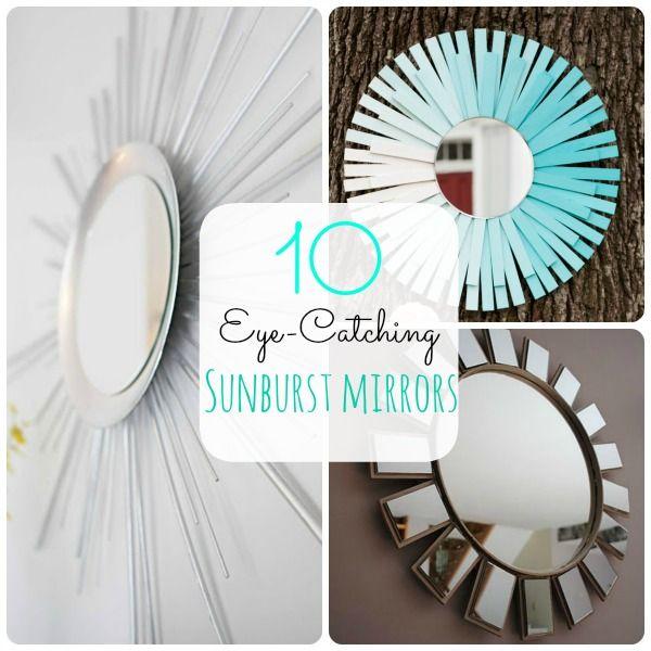 SUNBURST MIRRORS!!!!!! 10 DIY Eyecatching Sunburst Mirrors