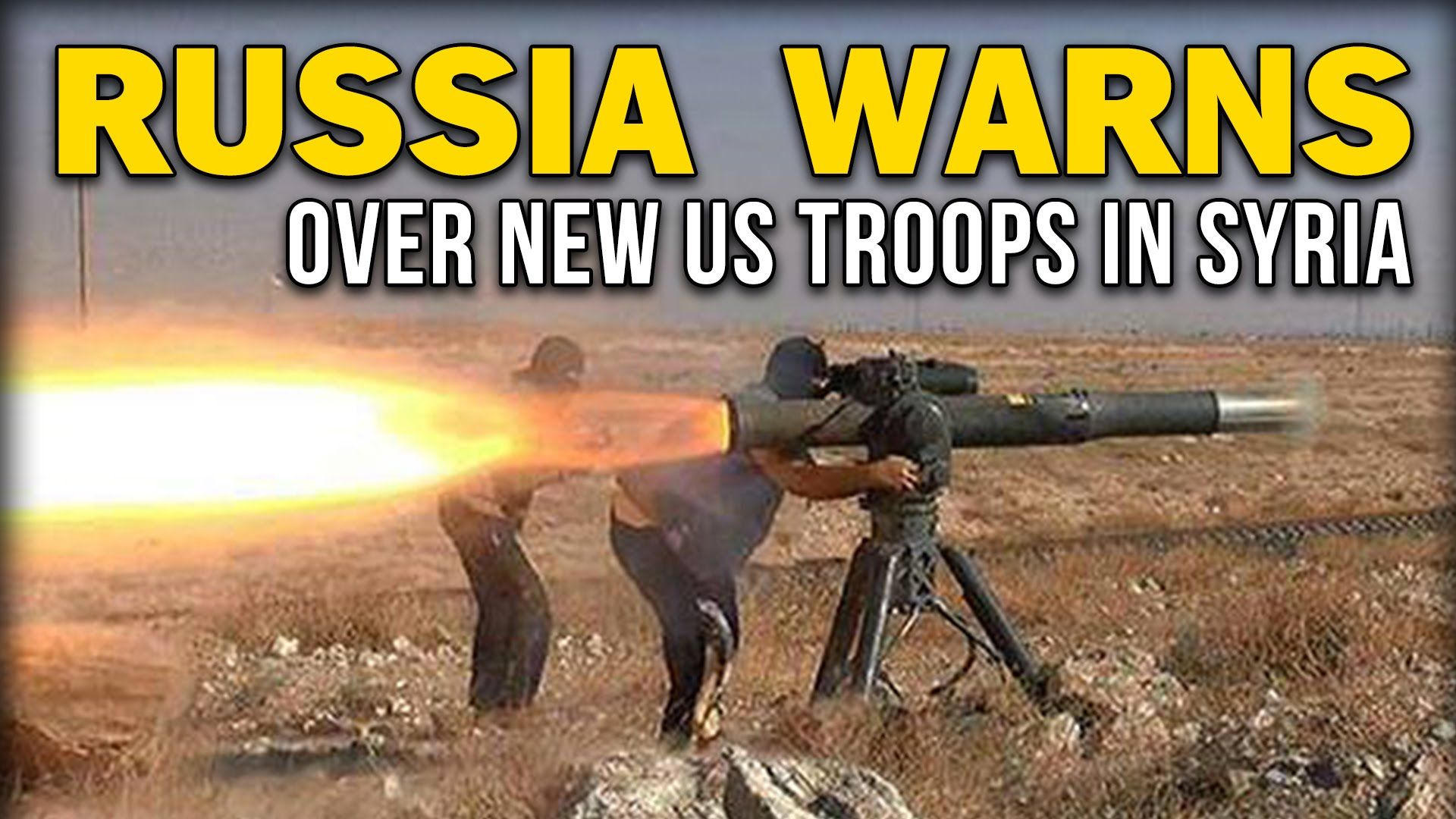 RUSSIA WARNS AGAINST NEW US TROOPS IN SYRIA