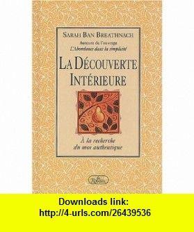 La d�couverte int�rieure (9782894660492) Sarah Ban Breathnach , ISBN-10: 2894660499  , ISBN-13: 978-2894660492 ,  , tutorials , pdf , ebook , torrent , downloads , rapidshare , filesonic , hotfile , megaupload , fileserve