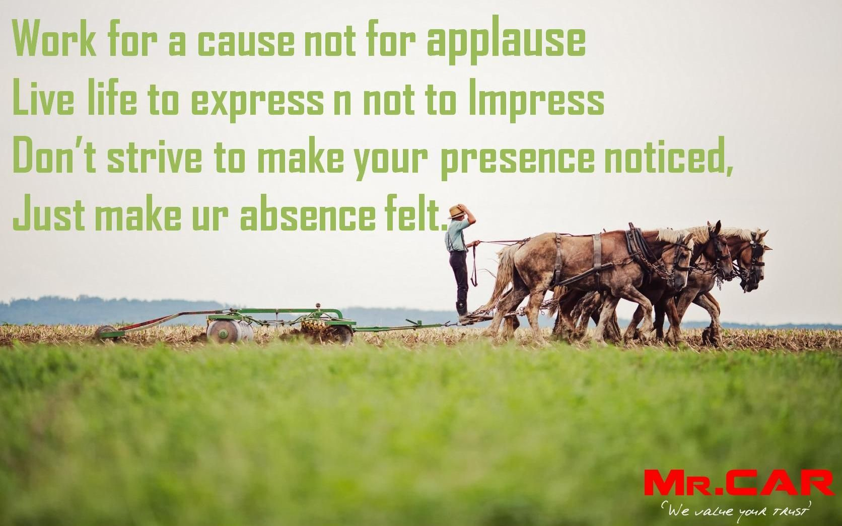 Work For A Cause Not For Applause Quote: Work For A Cause Not For Applause Live Life To Express N