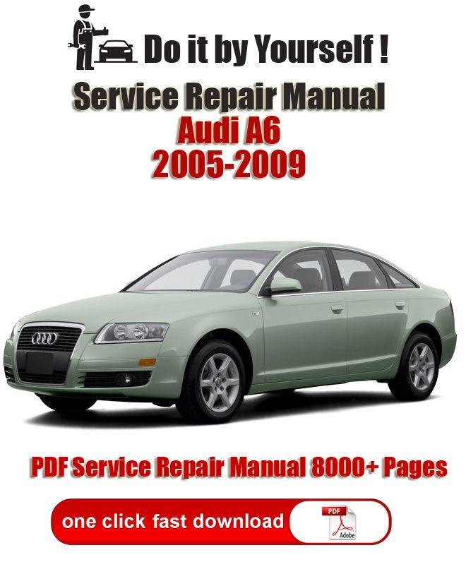 Audi A6 2005 2009 8000 Pages Pdf Service Repair Manual Audi A6 Repair Manuals Audi