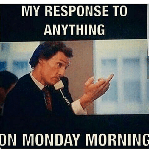 25 Monday Memes Mornings Start the week right with this