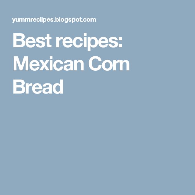 Best recipes: Mexican Corn Bread