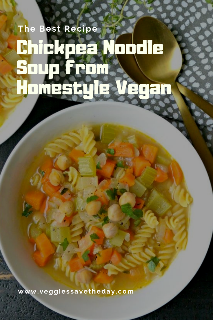 The Best Recipe Chickpea Noodle Soup from Homestyle Vegan #vegetarian #soup #noodle #vegan #breakfast #chickpeanoodlesoup The Best Recipe Chickpea Noodle Soup from Homestyle Vegan #vegetarian #soup #noodle #vegan #breakfast #chickpeanoodlesoup