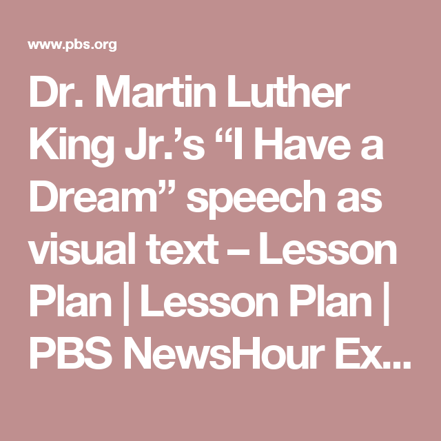 "Lesson plan: Dr. Martin Luther King Jr.\'s ""I Have a Dream"" speech as ..."