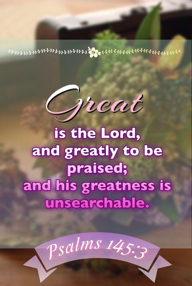 Psalms 145:3 KJV   Bible Scriptures   Bible verses kjv, Best