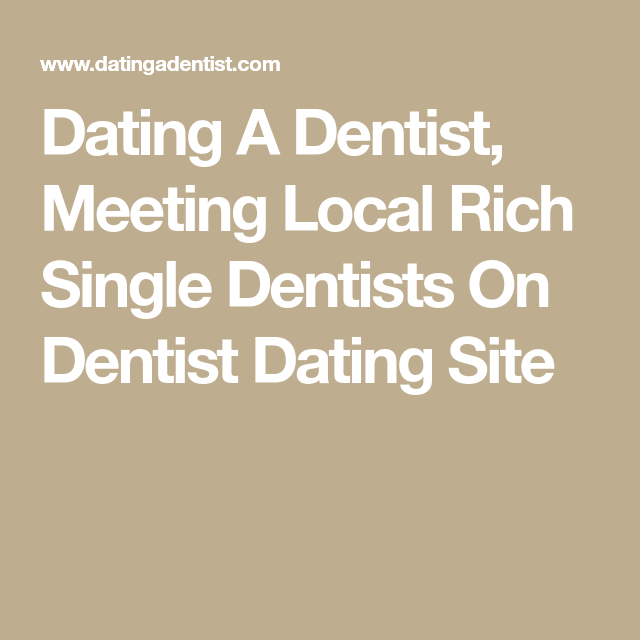 dentist dating