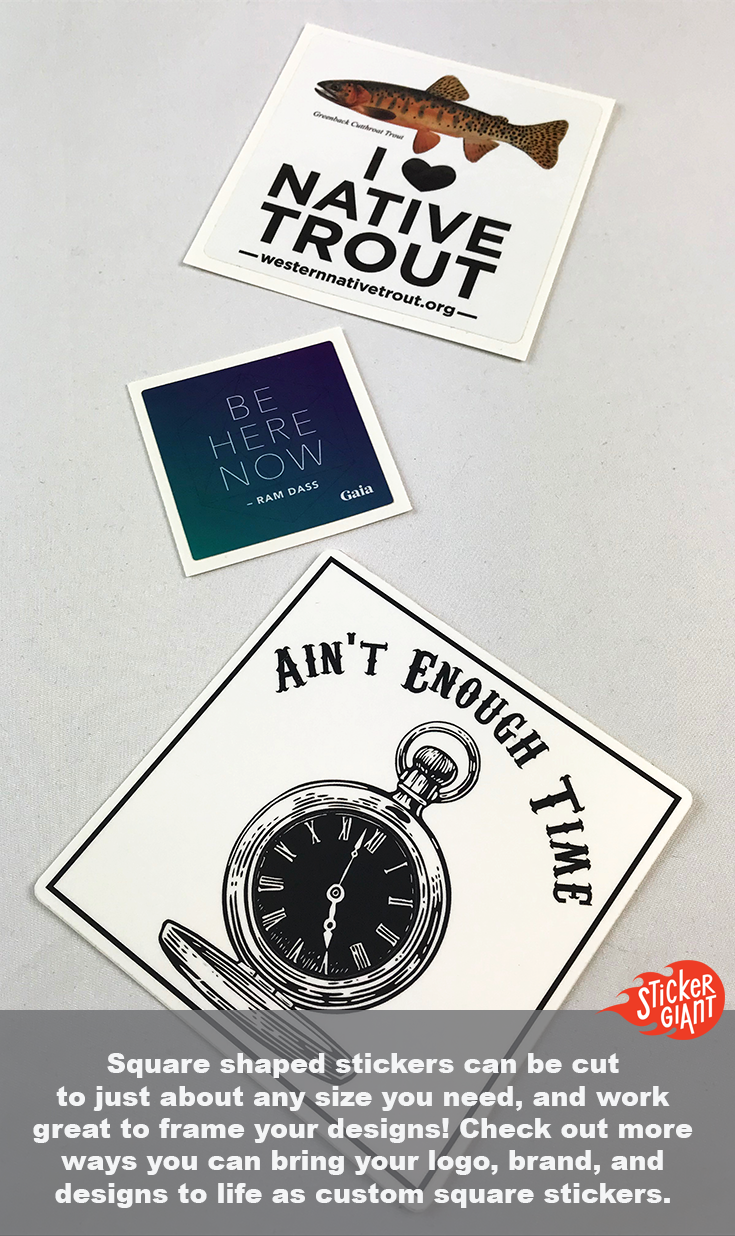 Square shaped stickers can be cut to just about any size you need and will be a great way to frame your favorite artwork designs or your logo and brand