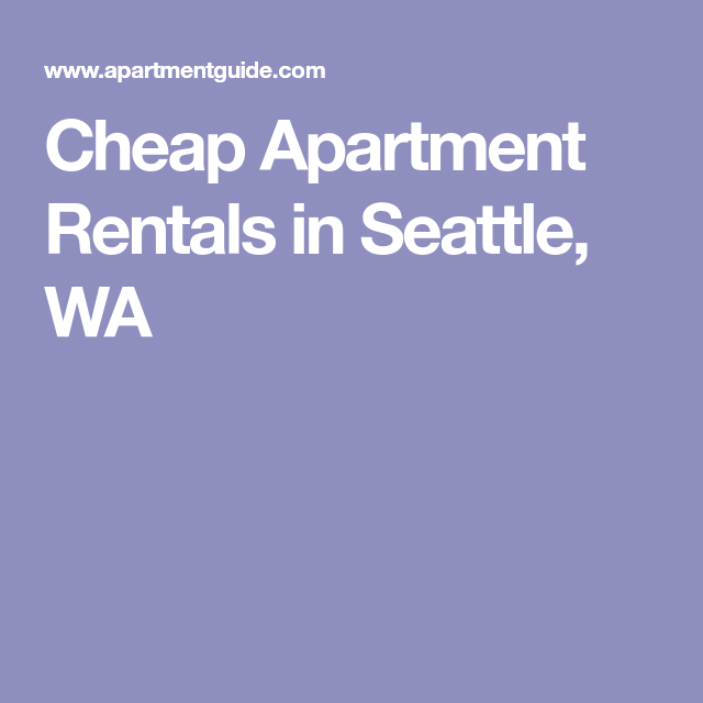 Apartments For Rent Seattle Wa: Cheap Apartment Rentals In Seattle, WA