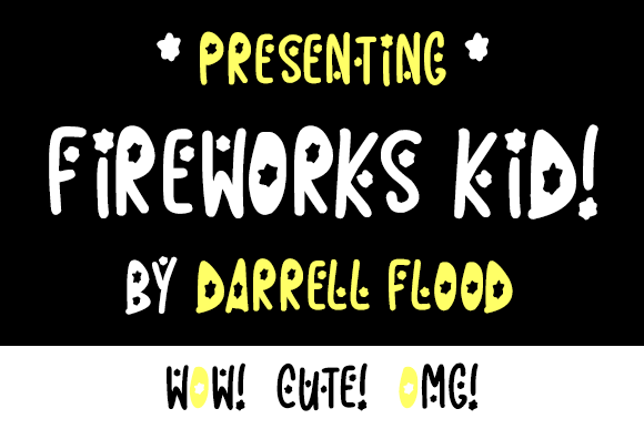 Fireworks Kid | Your Font Choices | Fonts, Kid fonts, Fireworks