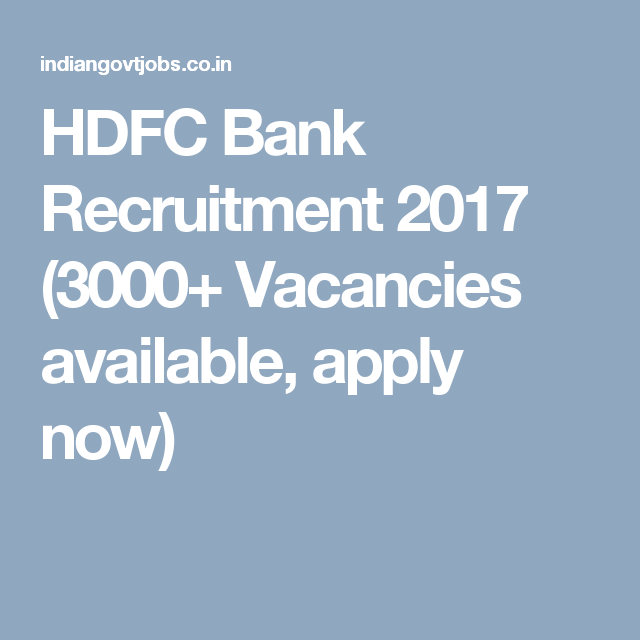 Hdfc Bank Recruitment 2017 3000 Vacancies Available Apply Now