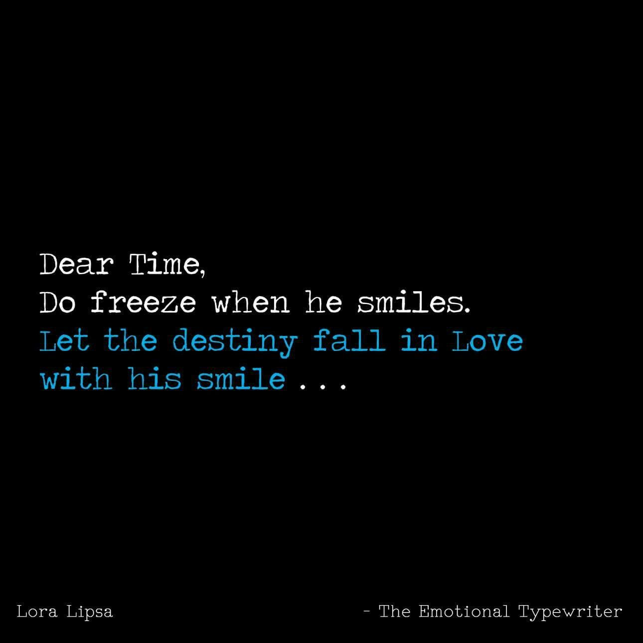 Dear Time Please Freeze When She Smiles Emotional Quotes Reality Quotes Quotes Deep Feelings