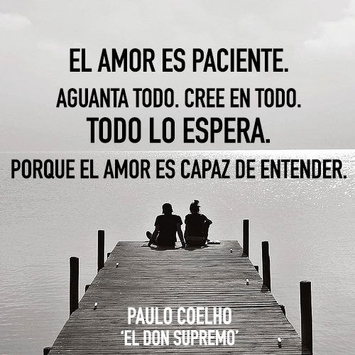 El amor es paciente #paulo #coelho