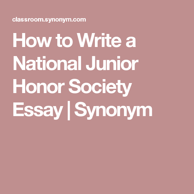 How To Write A National Junior Honor Society Essay Synonym National Junior Honor Society Honor Society National Honor Society