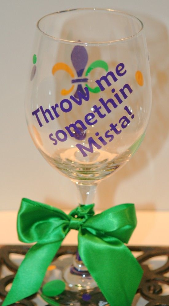 "Mardi Gras Wine Glass - ""Throw me somethin Mista"". $12.00, via Etsy."
