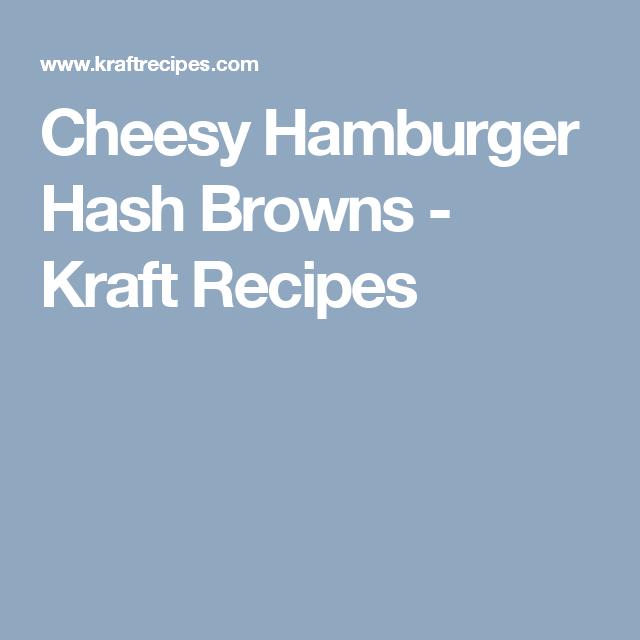 Cheesy Hamburger Hash Browns - Kraft Recipes