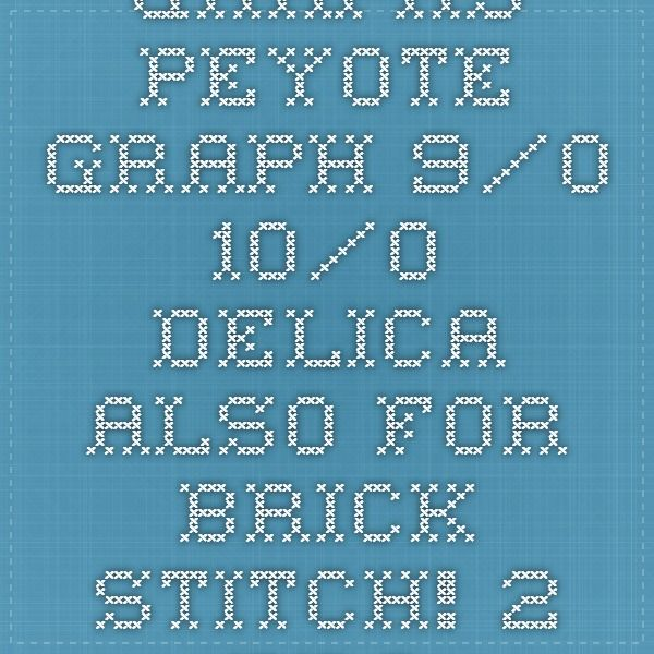 graphs - 	Peyote Graph 9/0   10/0    Delica     also for Brick Stitch!  	2-Drop Peyote Graph 9/0        	Brick Graph 10/0                                           	Loom Graph 9/0    10/0    Delica                                     	RAW (Right Angle Weave) Graph 8 beads around 10/0 1 and 2  	RAW Graph 8 beads around with a centerbead (flowers)10/0  	RAW Graph 4 beads around 10/0                       	Beadcrochet Graph 10/0  	Potawatomi Graph 1 and 2   	ZigZag Graph 1 and 2    	Netting