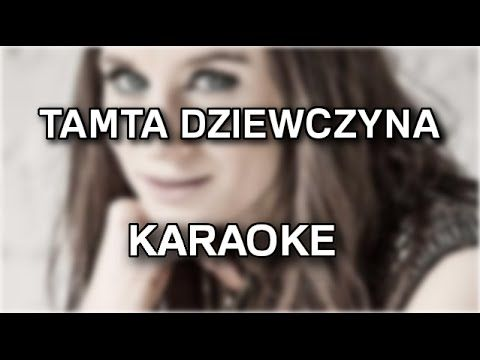 Sylwia Grzeszczak Tamta Dziewczyna Karaoke Instrumental Polinstrumentalista Youtube Karaoke Movie Posters Instagram