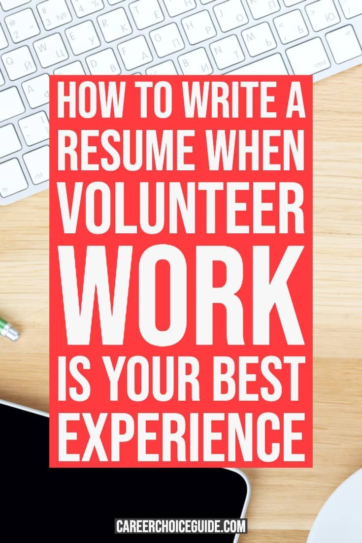 How to write a resume when volunteer work is your best