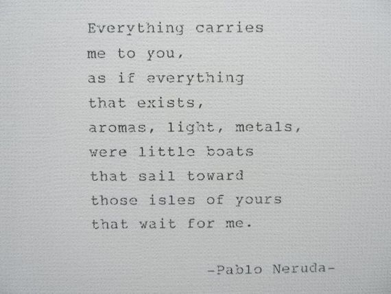 My Favorite Poem For Gallery Wall Pablo Neruda Quote Hand Typed