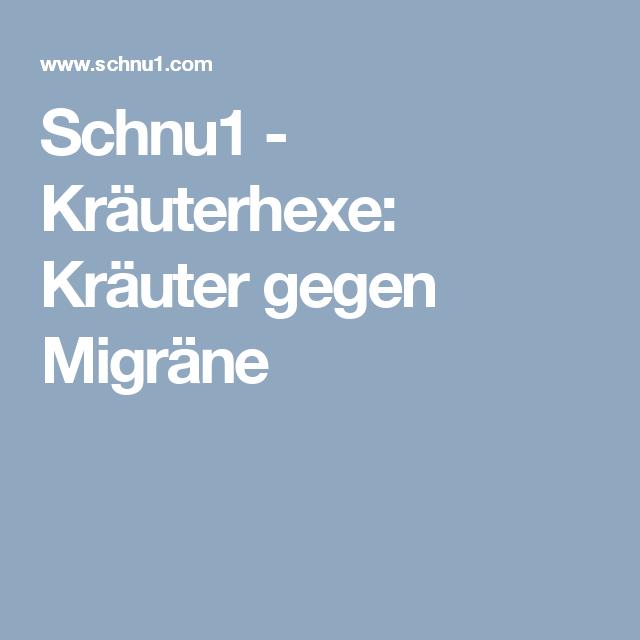 Schnu1 - Kräuterhexe: Kräuter gegen Migräne