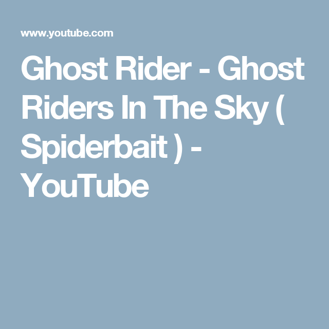 Ghost Rider - Ghost Riders In The Sky ( Spiderbait ) - YouTube