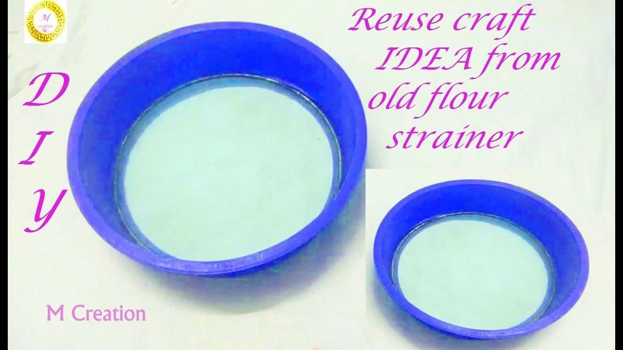 Best Out Of Waste Craft Ideas From Flour Strainer Best Out Of
