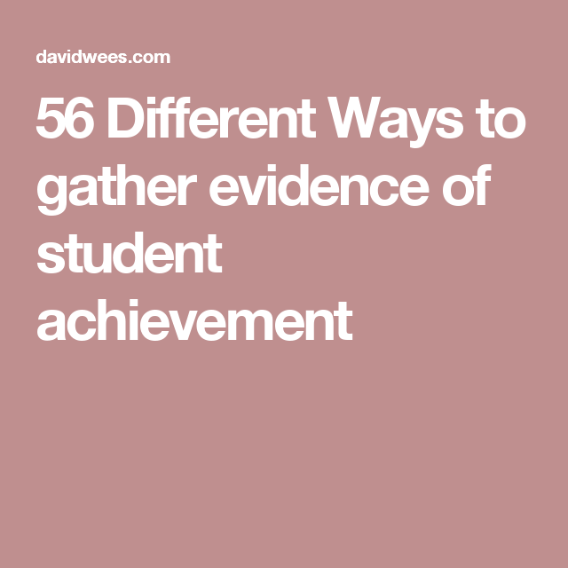Different Ways To Gather Evidence Of Student Achievement