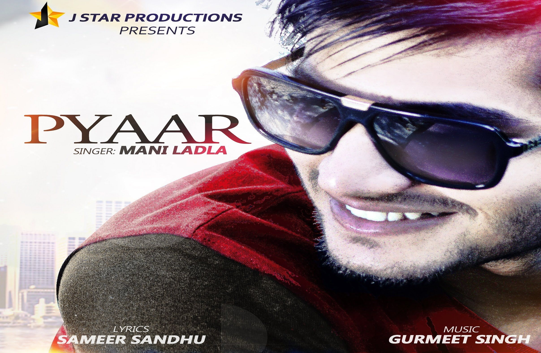 Pyaar | Mani Ladla | J Star Productions | Latest Punjabi Song 2015 | Ful.