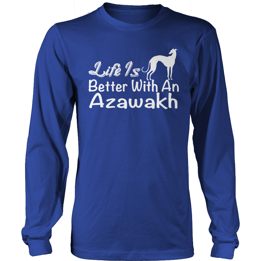 Life Is Better With An Azawakh Long Sleeve Tee