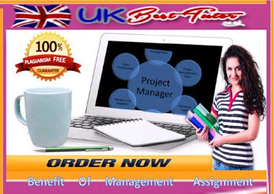 Management assignment help: Make the most of the Benefit of Management Assignm...