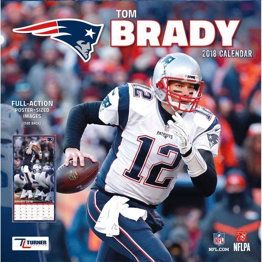 New England Patriots Tom Brady 2018 Wall Calendar Tom Brady New England Patriots Patriots