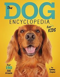 The Dog Encyclopedia For Kids Tammy Gagne Gathers More Than 150 Breeds Of Dogs Into Seven Categories Hunt Book Jokes Puzzle Books Halloween Coloring Book