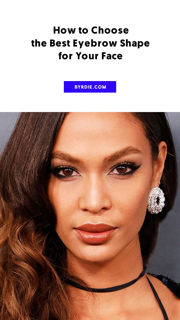 How To Choose The Best Eyebrow Shape For Your Face Eyebrow Makeup