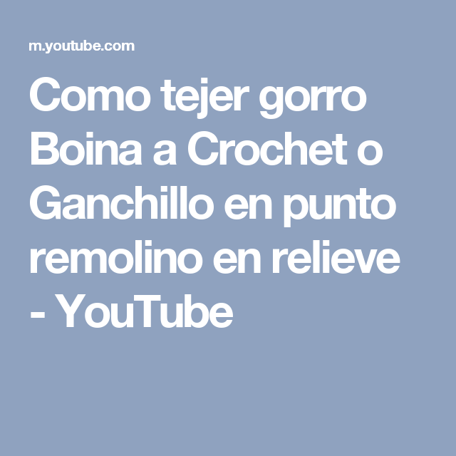Como tejer gorro Boina a Crochet o Ganchillo en punto remolino en relieve - YouTube